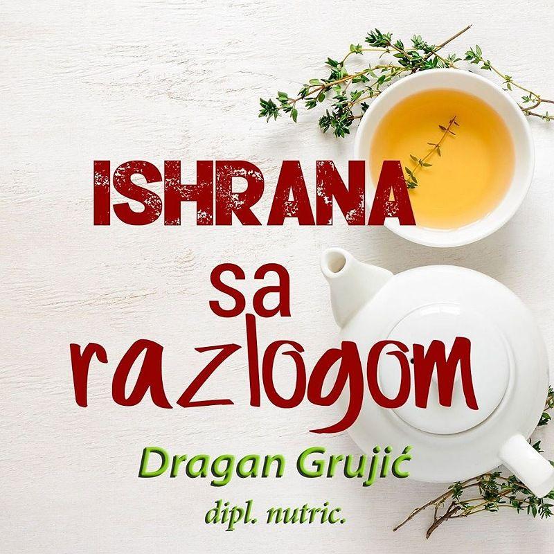 """""""Ishrana sa razlogom"""" Dragan Grujić"""
